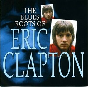Eric Clapton-The Blues Roots Of Eric Clapton CD