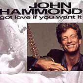 Got Love If You Want It by John Hammond, Jr. (CD, May-1992, Charisma)