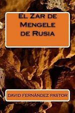 El Zar de Mengele de Rusia by David Pastor (2017, Paperback)