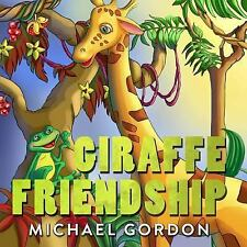 Books for Kids: Giraffe Friendship: (Children's book about a Cute Giraffe Who Wa