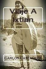 NEW Viaje A Ixtlan (Spanish Edition) by Carlos Castaneda
