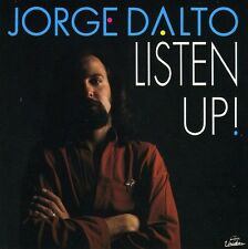 Jorge Dalto, Jorge Dalton - Listen Up [New CD] Canada - Import