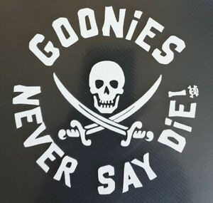 """1x Goonies Vinyl Sticker Car Camper Bumper 80's Vanlife Never Say Die 5"""" White"""