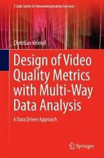 T-Labs Series in Telecommunication Services: Design of Video Quality Metrics...