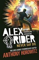 Never Say Die (Alex Rider) by Horowitz, Anthony, NEW Book, FREE & Fast Delivery,