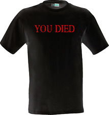 Dark Souls You Died - funny slogan quote shirt game gift present ps3 ps4 skyrim
