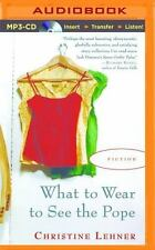 What to Wear to See the Pope by Christine Lehner (2015, MP3 CD, Unabridged)