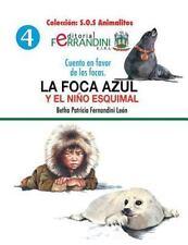 S. O. S Animalitos: La Foca Azul y el niño Esquimal : Cuento en Favor de Las...