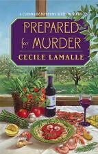 Prepared for Murder: A Culinary Mystery with Recipes: By Lamalle, Cecile