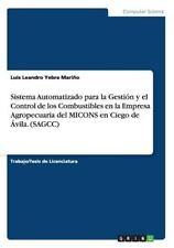 Sistema Automatizado para la Gestion y el Control de Los Combustibles en la...
