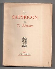T. PETRONE LE SATYRICON EDITION NUMEROTEE Ex. n°2/400 1946 LES PHARES CURIOSA