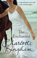 The Enchanted by Charlotte Bingham (Paperback, 2008)