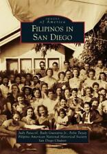 Filipinos in San Diego by Judy Patacsil, Filipino American National...