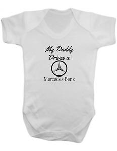 My Daddy Drives a Mercedes -Baby Vest-Baby Romper-Baby Bodysuit-100% Cotton