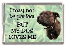 "Staffordshire Bull Terrier Fridge Magnet No3. ""I may not be perfect"" - Starprint"