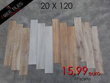 Piastrelle Pavimento Gres 20 x 120 EFFETTO LEGNO 1 SCELTA  VARI COLORI 15,99 €
