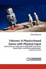 Yakumo: A Physics-Based Game With Physical Input: Implementing A Simple Game ...