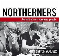 Northerners: Portrait of a No-Nonsense People , Samuels, Sefton