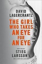 The Girl Who Takes an Eye for an Eye: Continuing Stieg Larsson's Millennium Series by David Lagercrantz (Hardback, 2017)