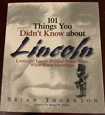 101 Things Ser.: 101 Things You Didn't Know about Lincoln