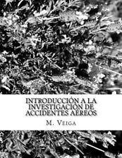 Introducción a la Investigación de Accidentes Aéreos by M. Veiga (2014,...