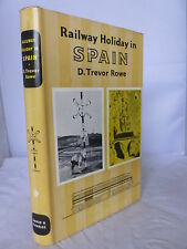 Railway Holiday in Spain by D Trevor Rowe HB DJ - Holiday Series No. 6 1966