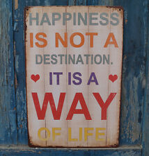 HAPPINESS IS A WAY OF LIFE  Metal Tin Sign Home Wall Decor