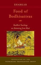 Food of Bodhisattvas : Buddhist Teachings on Abstaining from Meat by Shabkar pb