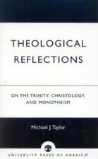 Theological Reflections : On the Trinity, Christology, and Monotheism by...