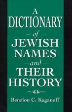 A Dictionary of Jewish Names and Their History by Benzion C. Kaganoff (1996,...