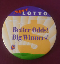 New Collectible SUPER LOTTO Better Odds! Big Winners! Badge Pinback