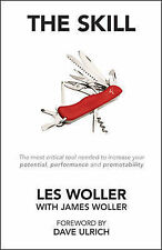 The Skill: The Most Critical Tool Needed to Increase Your Potential, Performance