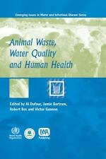 WHO Water: Animal Waste, Water Quality and Human Health (2012, Hardcover)