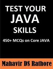 Test Your Java Skills : 450+ MCQs on Core Java by Mahavir Rathore (2016,...