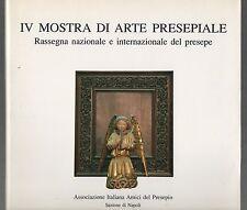 PRESEPE A NAPOLI - IV MOSTRA DI ARTE PRESEPIALE - 1989/1990