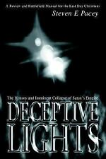 Deceptive Lights : The History and Imminent Collapse of Satan's Empire by...