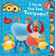I Can Do That Too, Twirlywoos-ExLibrary