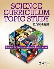 Science Curriculum Topic Study: Bridging the Gap Between Standards and Practice,