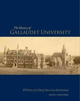 History of Gallaudet University : 150 Years of a Deaf American Institution