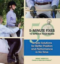 50 5-Minute Fixes to Improve Your Riding : Simple Solutions for Better...