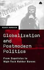 Globalization and Postmodern Politics: From Zapatistas to High-Tech Robber Baron