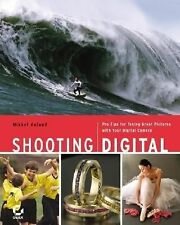Shooting Digital: Pro Tips for Taking Great Pictures with Your Digital-ExLibrary