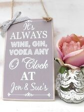 HANDMADE It's Always Wine Gin Vodka Any O'Clock Plaque SIGN Friend Housewarming