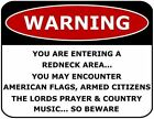 Warning You are Entering a Redneck Area.You May Encounter...Laminated Funny Sign