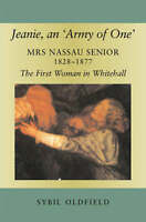 Jeanie, an 'Army of One'. Mrs Nassau Senior, 1828-1877, the First Woman in White
