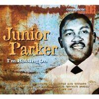 JUNIOR PARKER - I'M HOLDING ON  CD NEW!