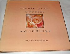 Create Your Special Wedding New Book /Ganderton 2000 hcdj easy to m ake projects