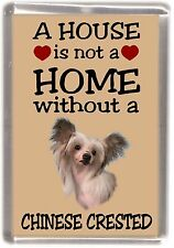 """Chinese Crested No. 1 Fridge Magnet """"A HOUSE IS NOT A HOME"""" by Starprint"""
