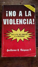 No a la violencia - Solo la paz nos conducira a la prosperidad - Guillermo