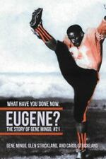 What Have You Done Now, Eugene?: The Story of Gene Mingo, #21 (Paperback or Soft